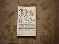 Christianity: The Faith That Makes Sense