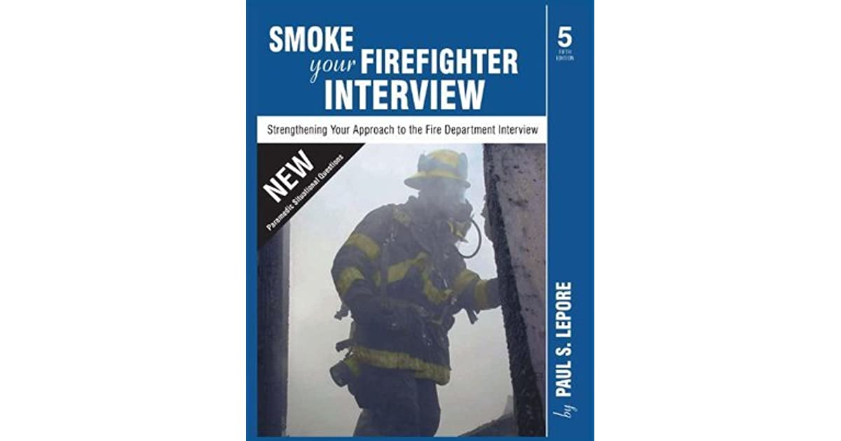 Smoke Your Firefighter Interview By Paul S Lepore