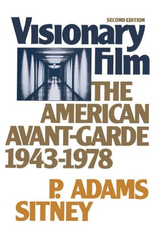Visionary Film by P. Adams Sitney