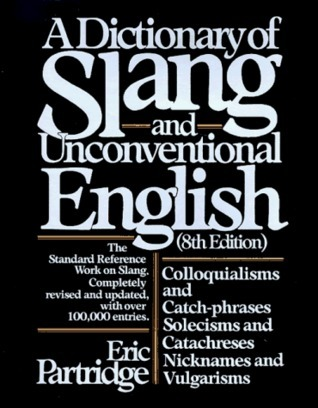 Dictionary of Slang and unconventional