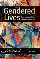 Gendered Lives: Communication, Gender, & Culture