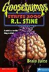 Brain Juice (Goosebumps Series 2000, #12)