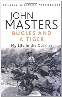Bugles and a Tiger: My Life in the Gurkhas