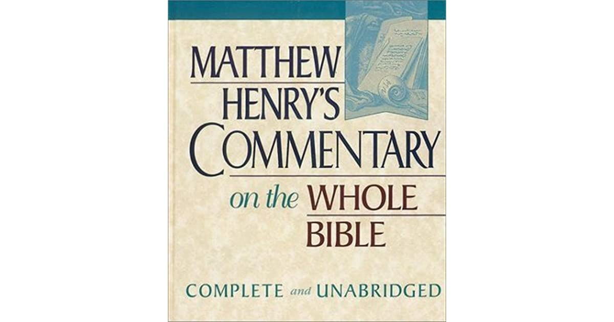 Matthew Henry's Commentary on the Whole Bible by Matthew Henry