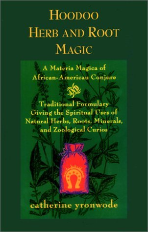 Hoodoo Herb and Root Magic: A Materia Magica of African-American