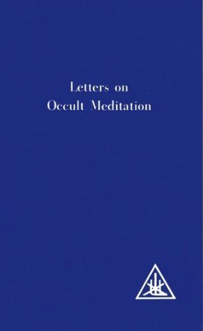 Alice Bailey - Letters On Occult Meditation