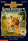 Baby-sitters' Haunted House (Baby-Sitters Club Super Mystery, #1)