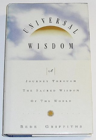 Universal Wisdom by Bede Griffiths