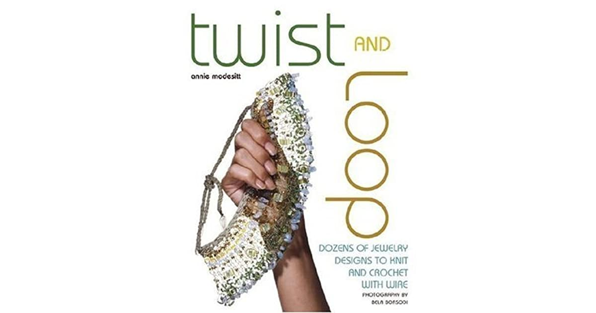 Twist and Loop: Dozens of Jewelry Designs to Knit and Crochet with ...