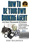 How To Be Your Own Booking Agent And Save Thousands Of Dollars