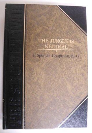 The Jungle Is Neutral (Classics of World War II: The Secret War)