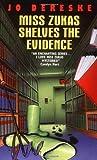 Miss Zukas Shelves the Evidence (Miss Zukas, #8)