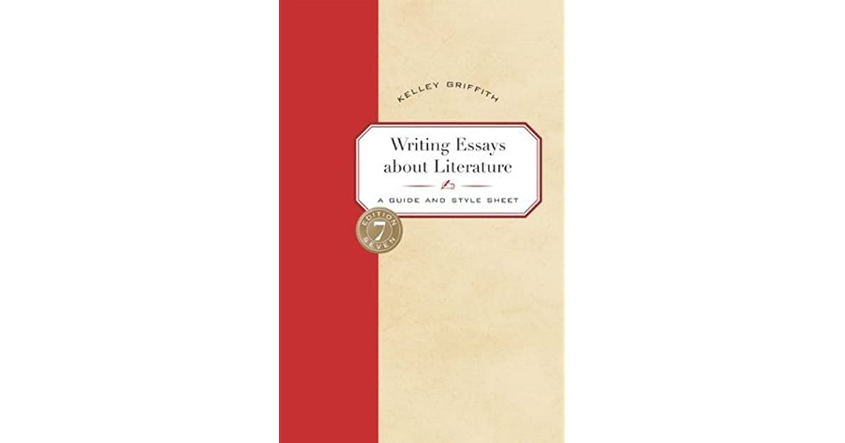 writing essays about literature griffith Get this from a library writing essays about literature : a guide and style sheet [kelley griffith.