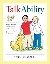 Talkability: People Skills for Verbal Children on the Autism Spectrum; A Guide for Parents