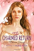 The Charmed Return (Faerie Path #6)