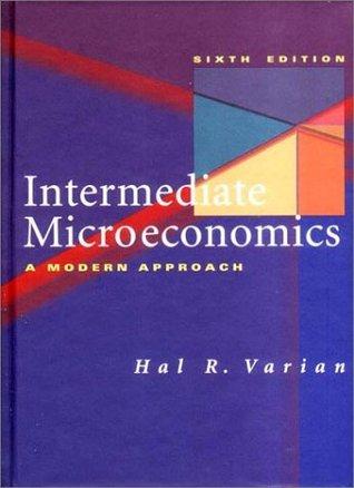 Intermediate Microeconomics: A Modern Approach by Hal R  Varian