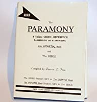 Paramony: A Parallel and Harmony of the Urantia Book and the Bible