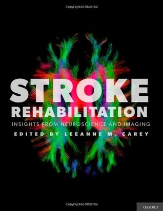 Stroke Rehabilitation: Insights from Neuroscience and Imaging