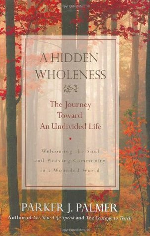 A Hidden Wholeness  The Journey