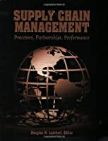 Supply Chain Management: Processes, Partnerships, Performance