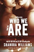 Who We Are (FireNine, #2)