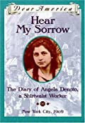 Hear My Sorrow: The Diary of Angela Denoto, a Shirtwaist Worker, New York City 1909
