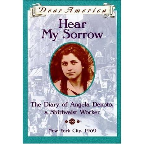Hear My Sorrow: The Diary of Angela Denoto, a Shirtwaist