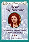 Hear My Sorrow: The Diary of Angela Denoto, a Shirtwaist Worker, New York City 1909 (Dear America)
