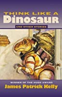 """""""Think Like a Dinosaur"""" and Other Stories"""