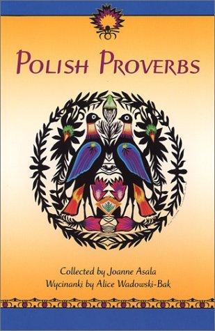 Polish Proverbs By Joanne Asala