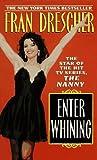 Enter Whining