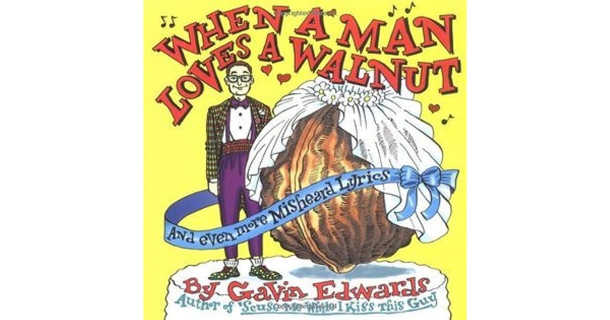 Lyric pearl jam misheard lyrics : When a Man Loves a Walnut by Gavin Edwards