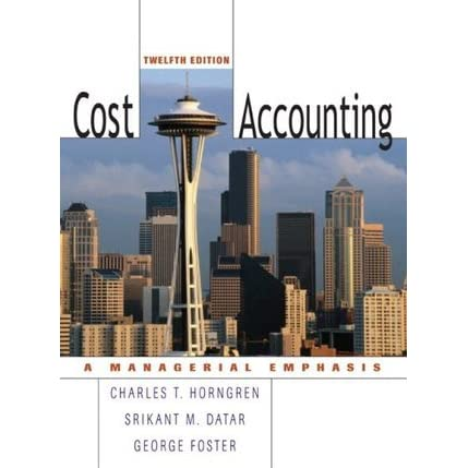 Cost Accounting A Managerial Emphasis By Charles T Horngren