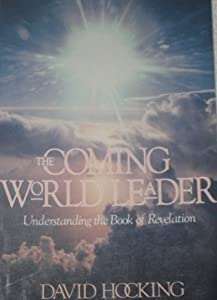 The Coming World Leader: Understanding the Book of Revelation