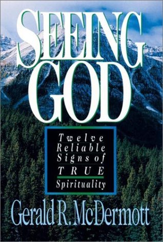 Seeing God: Twelve Reliable Signs of True Spirituality by