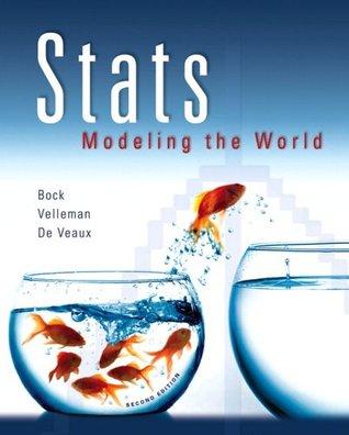 Stats: Modeling the World by David E  Bock