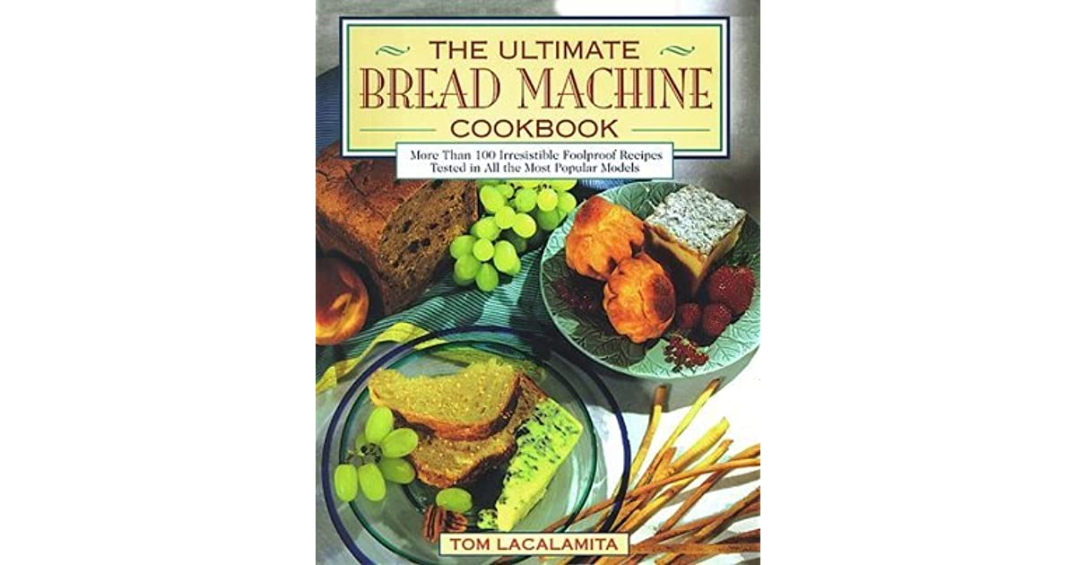 Best Rated Bread Machines 2020 The Ultimate Bread Machine Cookbook: An Insider's Guide to