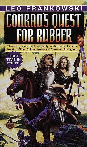 Conrad's Quest for Rubber by Leo Frankowski