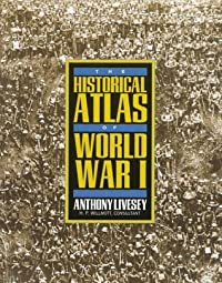Historical Atlas of World War I