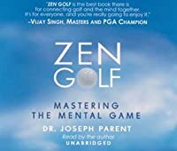 Zen Golf: Mastering the Mental Game - Audiobook [UNABRIDGED]