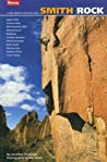 Smith Rock Select: A Guide to the Best Rock Climbs at Smith Rock, Oregon