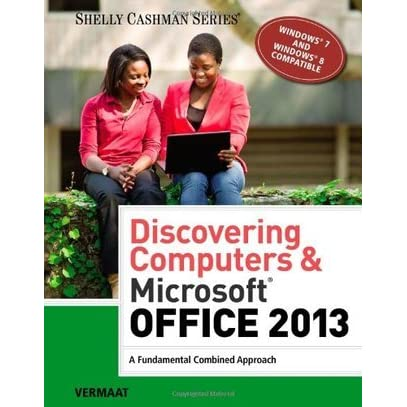 Discovering Computers Microsoft Office 2013 A Fundamental Combined Approach By Misty E Vermaat