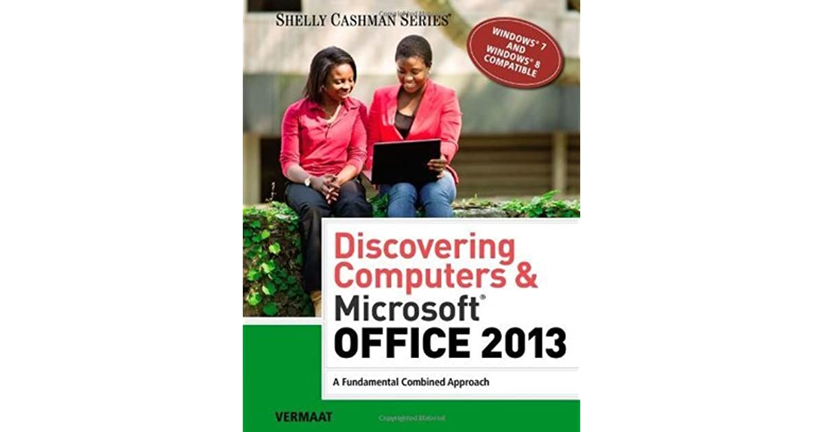 Discovering computers microsoft office 2013 a fundamental discovering computers microsoft office 2013 a fundamental combined approach by misty e vermaat fandeluxe Image collections