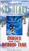Murder on the Iditarod Trail : An Alaskan Mystery