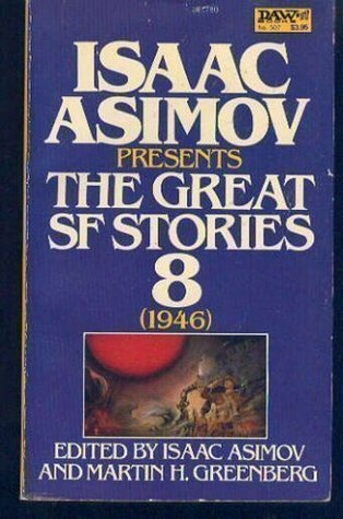 Isaac Asimov Presents the Great SF Stories 8 by Isaac Asimov