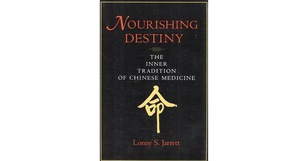 Nourishing destiny the inner tradition of chinese medicine by lonny nourishing destiny the inner tradition of chinese medicine by lonny s jarrett fandeluxe Gallery