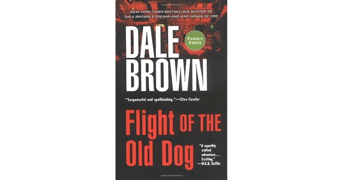 Flight of the Old Dog (Patrick McLanahan, #1) by Dale Brown