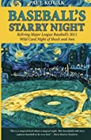 Baseball's Starry Night: Reliving Major League Baseball's 2011 Wild Card Night of Shock and Awe