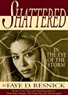 Shattered: In the Eye of the Storm