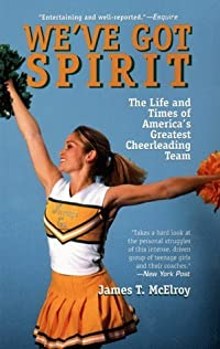 We've Got Spirit: The Life and Times of America's Greatest Cheerleading Team